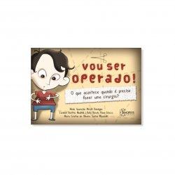 Imagem - Livro Infantil: Vou ser Operado! O que acontece quando é preciso fazer uma cirurgia? cód: 487