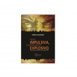 Imagem - Livro: Mente Impulsiva, Comportamento Explosivo: Transtorno Explosivo Intermitente cód: 2474