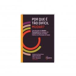 Imagem - Livro: Por Que é Tão Difícil Mudar? Contribuições do Modelo Transteórico de Mudança do Comportamento na Prática Clínica e na Promoção de Saúde cód: 2482