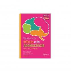 Imagem - Livro: Psiquiatria Da Infância e Da Adolescência: Guia Para Iniciantes - 2º Edição Revista E Ampliada cód: 2513
