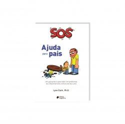 Imagem - Livro: Sos Ajuda Para Pais - Um Guia Prático Para Lidar Com Problemas De Comportamento Comuns do Dia-a-dia cód: 2511