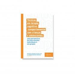 Imagem - Livro: Técnicas em Terapia Cognitivo Comportamental com Crianças e Adolescentes - Uma perspectiva de intervenções individuais e em grupo cód: 2552