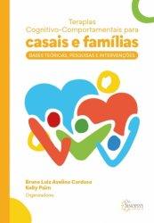 Imagem - Livro: Terapias Cognitivo-Comportamentais para Casais e Famílias: Bases Teóricas, Pesquisas e Intervenções cód: 923