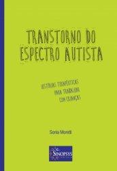 Imagem - Livro: Transtorno do Espectro Autista: Histórias Terapêuticas para Trabalhar com Crianças cód: 803