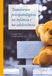 Imagem - Livro: Transtornos Psicopatológicos na Infância e na Adolescência cód: 782