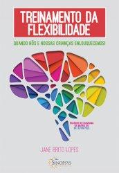 Imagem - Livro: Treinamento da flexibilidade: Quando nós e nossas crianças enlouquecemos cód: 1891