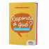 Livro: Respondo o quê?