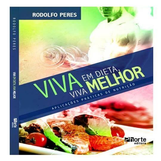 Livro Viva em Dieta, Viva Melhor - Rodolfo Peres