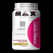 Femini Whey (600g) Max Titanium-Morango