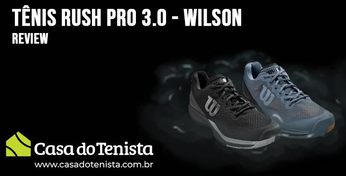 Imagem - Tênis Wilson Rush Pro 3.0 - Review
