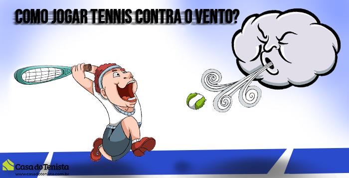 Imagem - Como jogar tennis contra o vento?