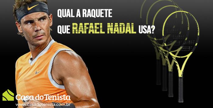 Imagem - Qual a raquete do Rafael Nadal ?