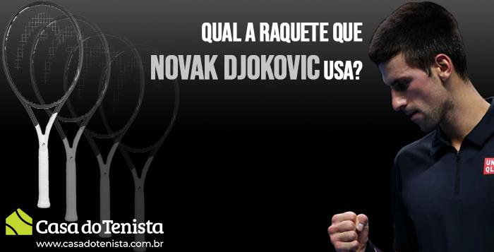 Imagem - Qual a raquete do Djokovic ?