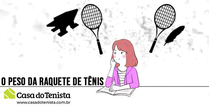 Imagem - Qual a importância do peso da raquete de Tênis ?