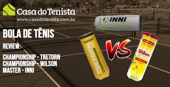 Imagem - Review: Bola Tretorn Championship x Bola Wilson Championship x Bola INNI Master