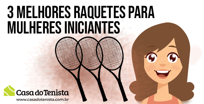 Imagem - 3 melhores raquetes para iniciantes mulheres