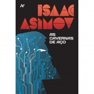 Isaac Asimov -As Cavernas de Aço