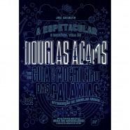 Espetacular e Incrivel Vida De Douglas Adams, A