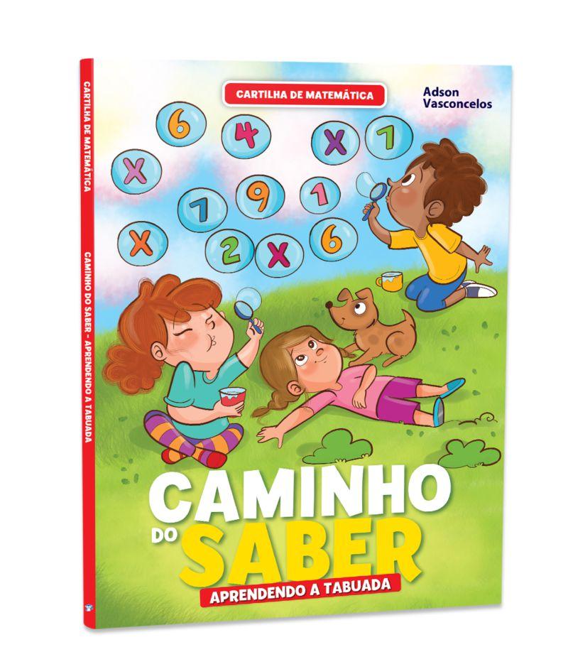 Cartilha de Alfabetização Caminho do Saber Matemática - Aprendendo a Tabuada