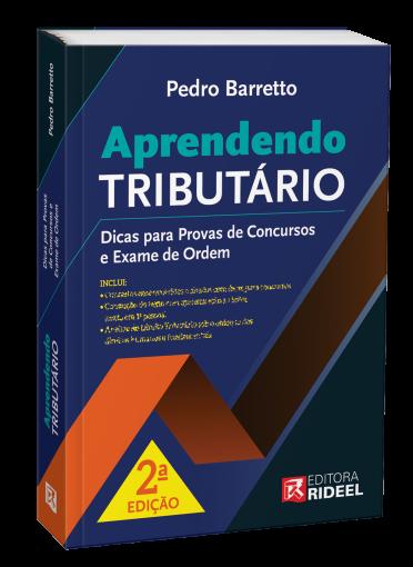 Aprendendo Tributário – Dicas para Provas de Concursos e Exame de Ordem 2ª edição