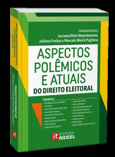 Aspectos polêmicos e atuais do Direito Eleitoral - 1ª edição