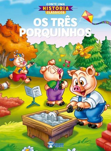 Conte Uma História Clássicos - Os Três Porquinhos
