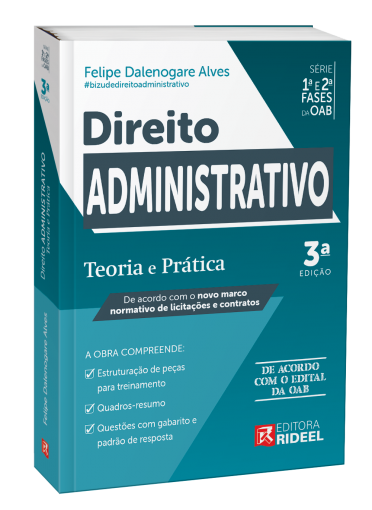 Direito Administrativo - Teoria e Prática 1ª e 2ª fases da OAB 3ª edição