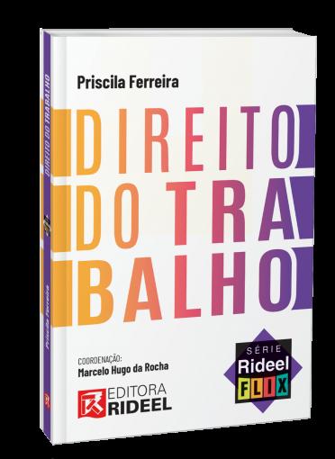 Direito do Trabalho - Série Rideel Flix - 1ª edição