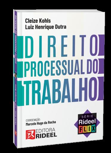Direito Processual do Trabalho - Série Rideel Flix - 1ª edição