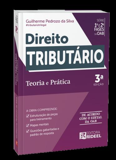 Direito Tributário - Teoria e Prática 1ª e 2ª fases da OAB 3ª edição