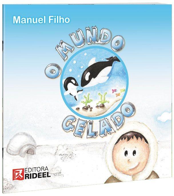 Imagem - O Mundo Gelado  cód: 9788533931282