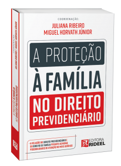 Imagem - A Proteção à Família no Direito Previdenciário cód: 9786557380871