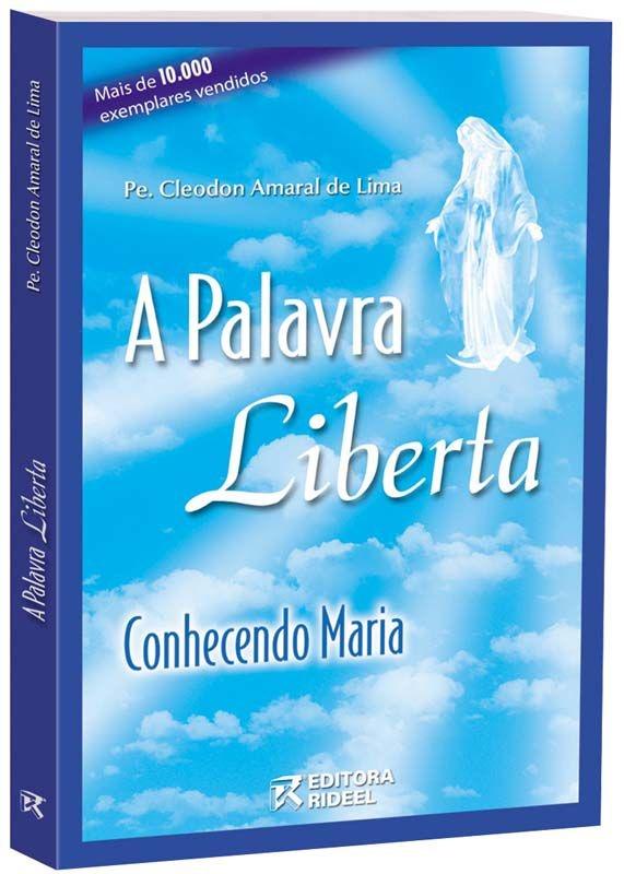 Imagem - A Palavra Liberta - Conhecendo Maria  cód: 9788533928497