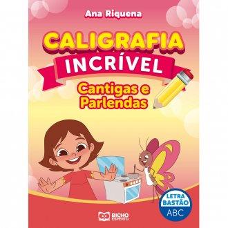 Imagem - Caligrafia Incrível Letra Bastão - Cantigas e Parlendas cód: 9786557381182