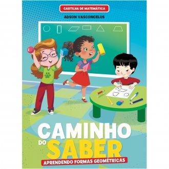 Imagem - Cartilha de Alfabetização Caminho do Saber Matemática - Aprendendo Formas Geométricas cód: 9786557381250
