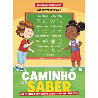 Imagem - Cartilha de Alfabetização Caminho do Saber Matemática - Aprendendo Conceitos Básicos cód: 9786557381243