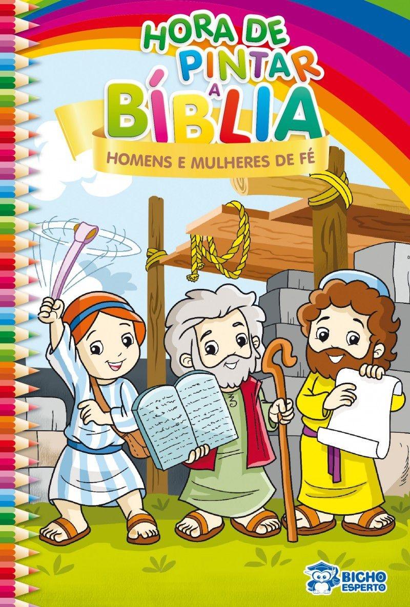 Hora de Pintar Bíblia - Homens e Mulheres de Fé