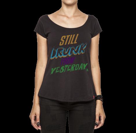 Camiseta Feminina - I Still Drunk From Yesterday