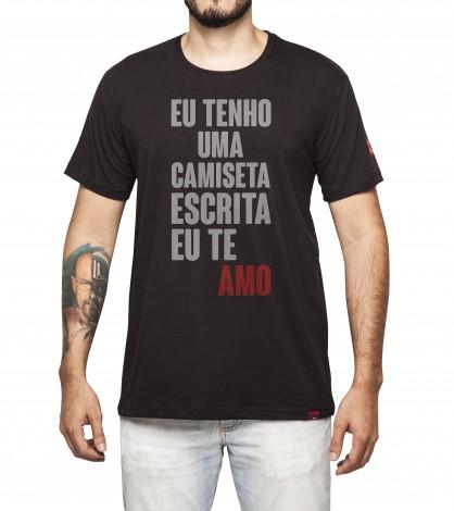 Camiseta Masculina - Eu Tenho Uma Camiseta Escrita EU TE AMO