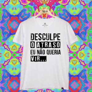 Camiseta - Desculpe o Atraso