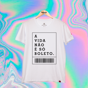 Camiseta Masculina - A Vida Não É Só Boleto