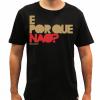 Camiseta Masculina - E Por Que Não?
