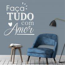Imagem - Adesivo Parede Frase Faça tudo com Amor ADE036 - ADE036