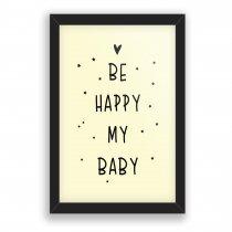 Imagem - Quadro Decorativo - Be Happy My Baby - Ps252 - Ps252