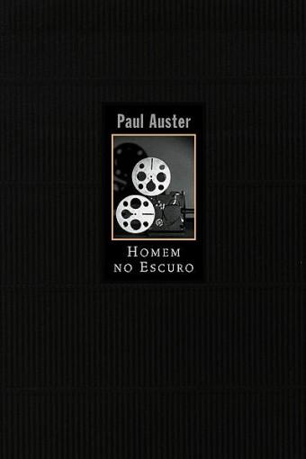 Homem no Escuro - Paul Auster