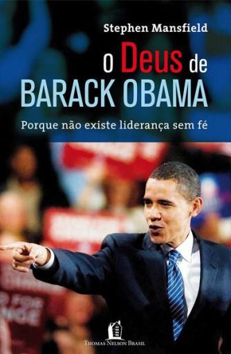 O Deus de Barack Obama - Porque Não Existe Liderança Sem Fé - Mansfield Stephen