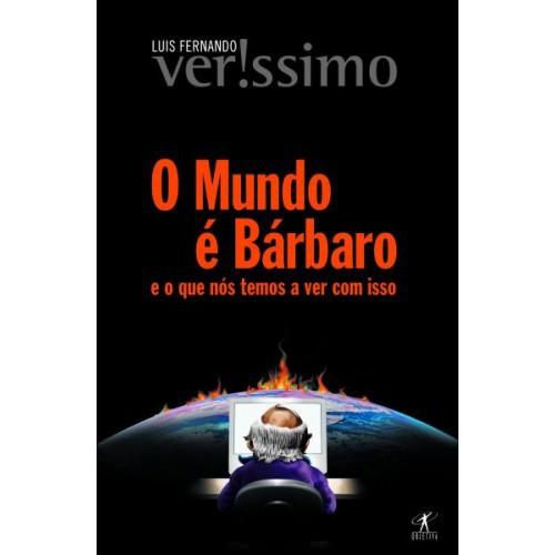 O Mundo é Barbaro - Luis Fernando Verissimo