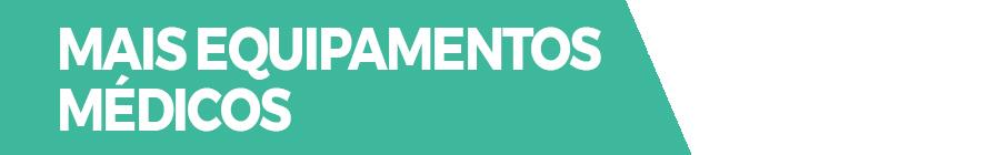 Banner Desktop - Equipamentos Médicos > + Equipamentos Médicos