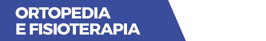 Banner Desktop - Ortopedia e Fisioterapia