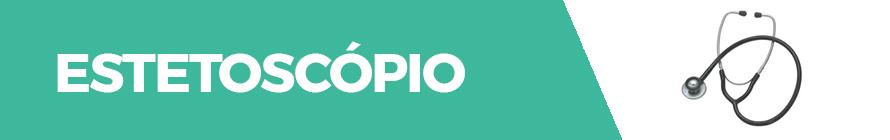 Banner Desktop - Equipamentos Médicos > Estetoscópio